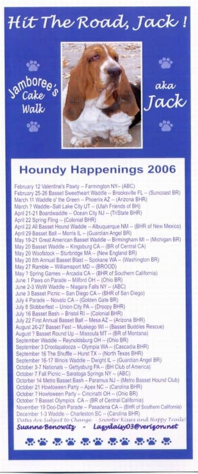 Thank you Suanne.  You've got your own web page featuring the Houndy Happenings 2006.  Click the photo to Houndy Happenings 2006.